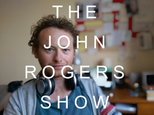 THE JOHN ROGERS SHOW