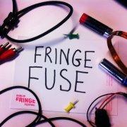 FRINGE FUSE