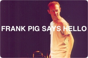 Frank Pig Says Hello