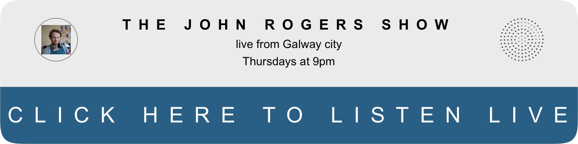THE JOHN RROGERS SHOW, Listen live