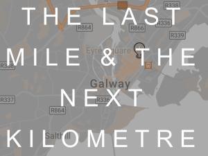 The Last Mile & The Next Kilometre