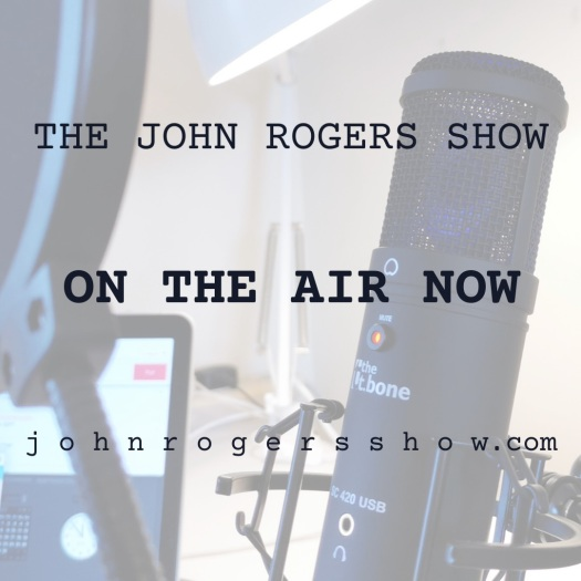 THE JOHN ROGERS SHOW is on the air!